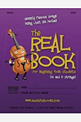 The Real Book for Beginning Violin Students (G and D Strings): Seventy Famous Songs Using Just Six Notes Paperback