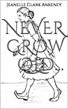 NEVER GROW OLD...