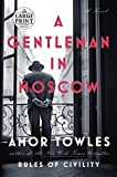 A Gentleman in Moscow: A Novel (Random House Large Print)