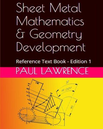 Sheet Metal Mathematics and Geometry Development: Reference Text Book