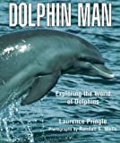 Dolphin Man, Laurence Pringle, 1590780043