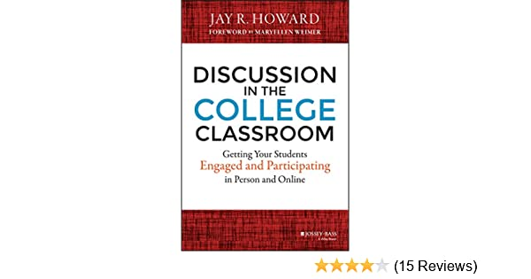 Discussion In The College Classroom Getting Your Students Engaged