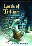 Lords of Trillium, Hilary Wagner, 0823424138
