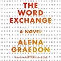 The Word Exchange: A Novel Audiobook by Alena Graedon Narrated by Tavia Gilbert, Paul Michael Garcia