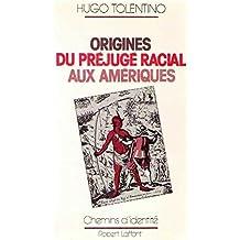 Origines du préjugé racial aux Amériques