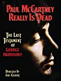 Paul McCartney Really Is Dead - The Last Testament Of George Harrison?