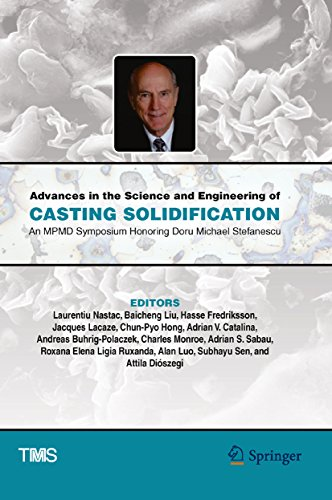 Advances in the Science and Engineering of Casting Solidification: An MPMD Symposium Honoring Doru Michael Stefanescu (The Minerals, Metals & Materials Series)