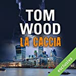 La caccia (Victor l'assassino 4) | Tom Wood