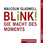 Blink! Die Macht des Moments | Malcolm Gladwell