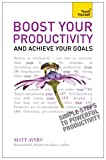 Boost Your Productivity and Achieve Your Goals: Teach Yourself Ebook Epub