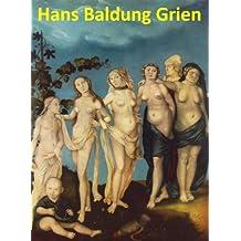94 Color Paintings of Hans Baldung Grien (Grün) - German Northern Renaissance Painter (c. 1484 - 1545)
