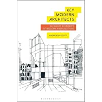 Key Modern Architects: 50 Short Histories of Modern Architecture