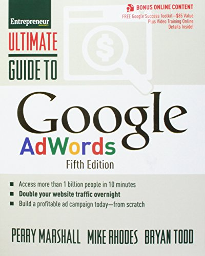 Ultimate Guide to Google AdWords: How to Access 100 Million People in 10 Minutes (Ultimate - Outlets Commerce In
