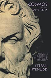 Cosmos of the Ancients: The Greek Philosophers on Myth and Cosmology