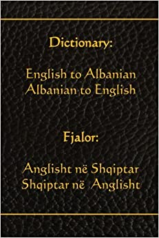 Dictionary: English to Albanian, Albanian to English: Fjalor: Anglisht ne Shqiptar, Shqiptar ne Anglisht (Albanian Edition) by World Translations (2015-07-09)