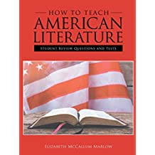 How to Teach American Literature: Student Review Questions and Tests