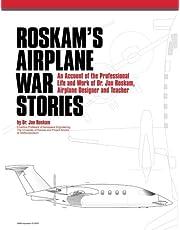 Roskam's Airplane War Stories