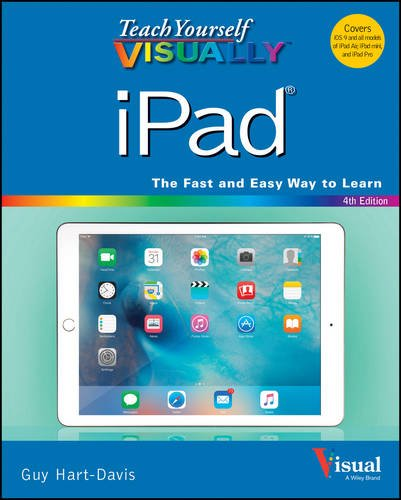 Teach Yourself VISUALLY iPad: Covers iOS 9 and all models of iPad Air, iPad mini, and iPad Pro Front Cover