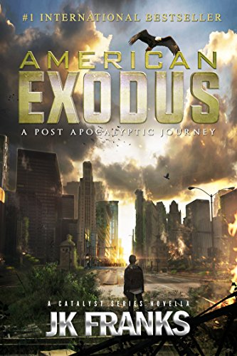American Exodus: a Post-Apocalyptic Journey (Catalyst) by [Franks, JK]