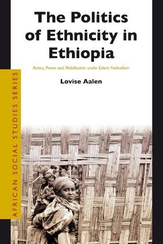The Politics of Ethnicity in Ethiopia (African Social Studies Series)