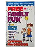 Free Family Fun (And Super Cheap), Cynthia MacGregor, 0425143678
