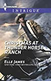 Christmas at Thunder Horse Ranch, Elle James, 0373697929