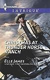 Christmas at Thunder Horse Ranch, Elle James, 0373697929