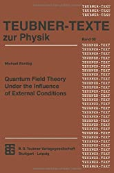 Quantum Field Theory Under the Influence of External Conditions (Teubner Texte zur Physik)