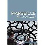 Marseille des écrivains (Terres d'écrivains)