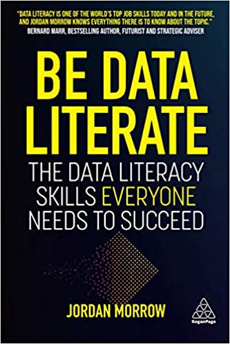 Be Data Literate: The Data Literacy Skills Everyone Needs To Succeed