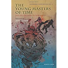 The Young Masters of Time, Determine Your Destiny No. 3: You Are the Hero of This Book!