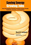 Saving Energy, Growing Jobs, David B. Goldstein, 0972002162