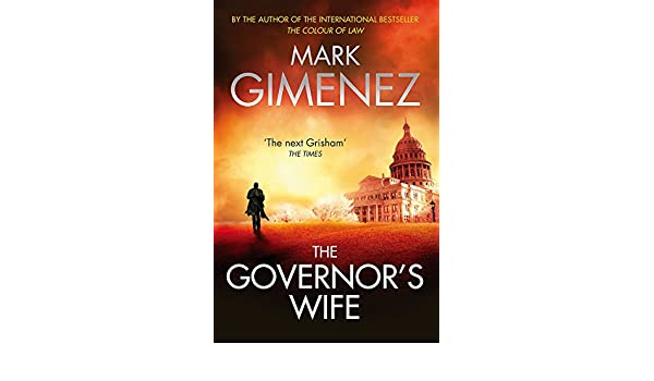 The Governors Wife: Amazon.es: Mark Gimenez: Libros en idiomas extranjeros