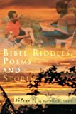 Bible Riddles, Poems and Stories, Reginald E. Forbes, 1469145170