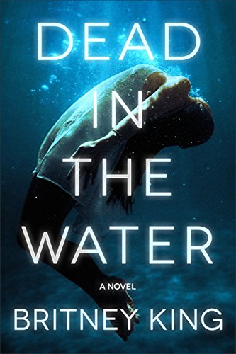 Dead In The Water: A Gripping Psychological Thriller (The Water Trilogy Book 2)