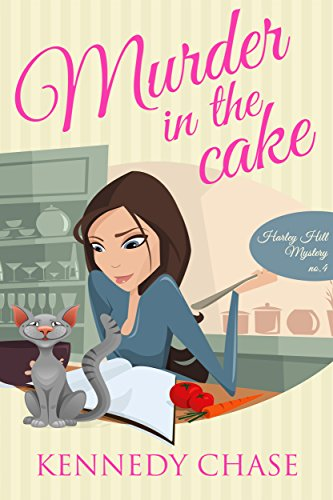 Murder in the Cake: Cozy Murder Mystery (Harley Hill Mysteries Book (Hill Cake)