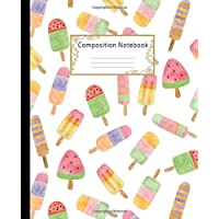 Composition Notebook: Wide Ruled Lined Paper Notebook Journal: Cute Watercolor Fruit Ice Cream Workbook for Boys Girls Kids Teens Students for Back to School and Home College Writing Notes