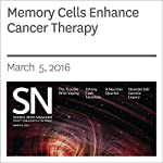 Memory Cells Enhance Cancer Therapy | Tina Hesman Saey