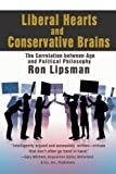 img - for Liberal Hearts and Conservative Brains: The Correlation between Age and Political Philosophy by Ron Lipsman (2007-09-14) book / textbook / text book