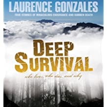 Deep Survival: True Stories of Miraculous Endurance and Sudden Death