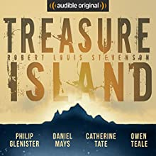 Treasure Island: An Audible Original Drama Performance by Robert Louis Stevenson, Marty Ross - adaptation Narrated by Philip Glenister, Daniel Mays, Catherine Tate, Owen Teale