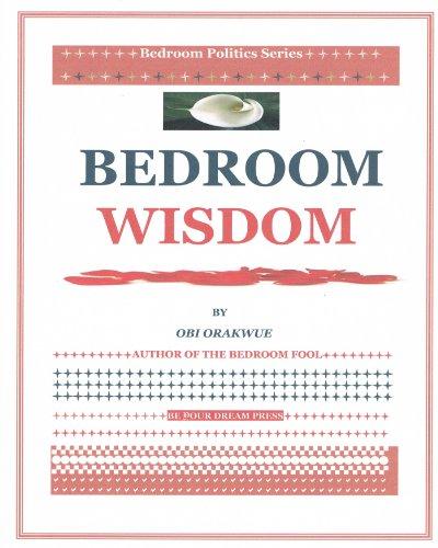 BEDROOM WISDOM (BEDROOM POLITICS SERIES)