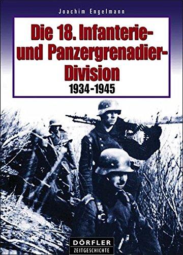 Die 18. Infanterie- und Panzergrenadier-Division 1934-1945