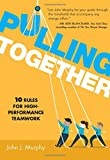 img - for Pulling Together: 10 Rules for High-Performance Teamwork book / textbook / text book