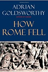 How Rome Fell: Death of a Superpower Kindle Edition