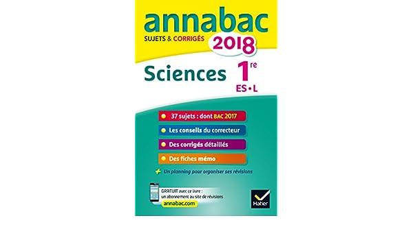 Annales Annabac 2018 Sciences 1re ES, L: sujets et corrigés du bac Première ES, L: 9782401030374: Amazon.com: Books