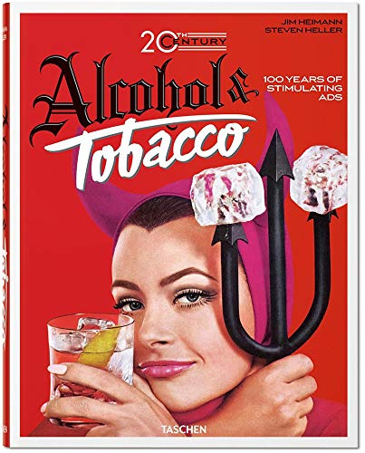 Jim Heimann: 20th Century Alcohol & Tobacco Ads (Multilingual Edition)