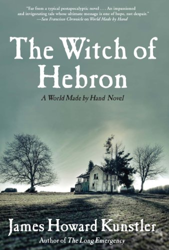 The Witch of Hebron: A World Made by Hand Novel by [Kunstler, James Howard]