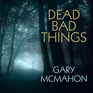 Dead Bad Things Audiobook