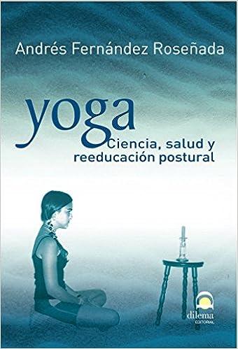 Yoga: Ciencia, salud y reeducación postural: Amazon.es ...